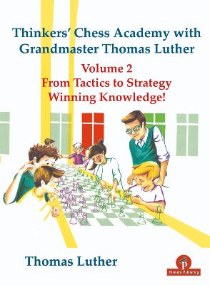 Thinker's chess academy with GM Thomas Luther, vol.2