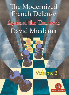 The modernized French defense, vol.2 - the Tarrasch