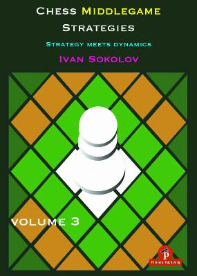 Chess middle games strategies, vol.3