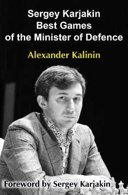 Sergei Karjakin : Best games of the Minister of defence