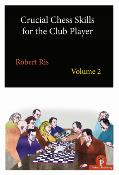 Crucial Chess Skills for the Club Player 2